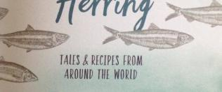 Hooked on Herring - Tales and Recipes From Around the World