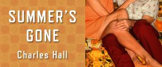 Glowing Reviews for Summer's Gone by Charles Hall